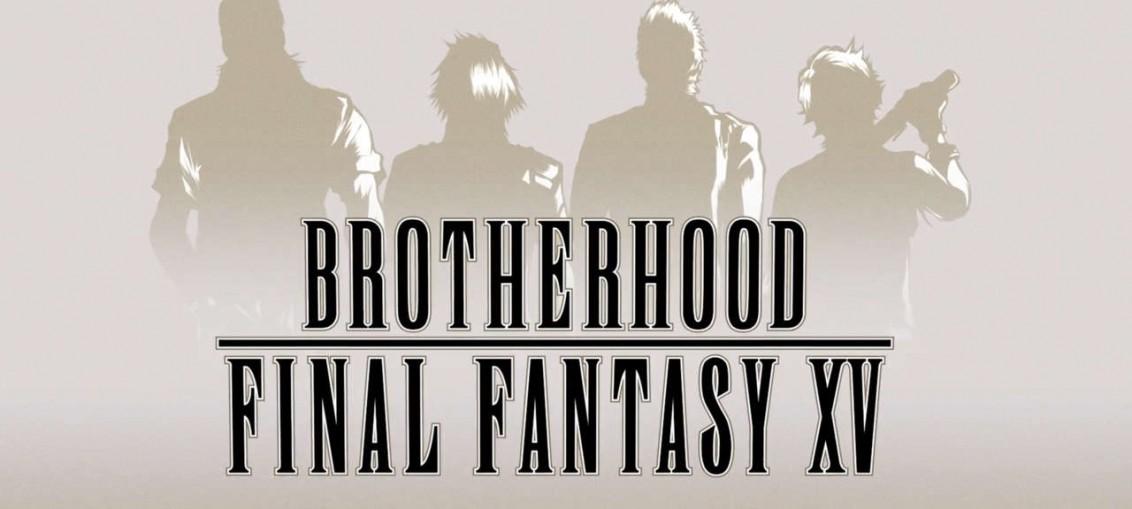 final fantasy 15 brotherhood episode 1 VOSTFR