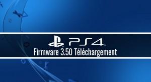 firmware PS4 3.50 téléchargement