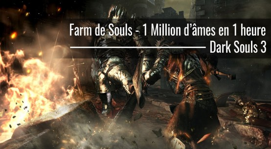 farm de souls facile dark souls 3