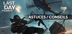 astuces-last-day-on-earth-survival