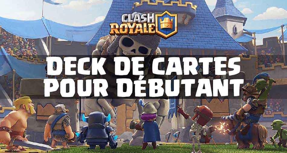 guide-carte-debutant-clash-royal
