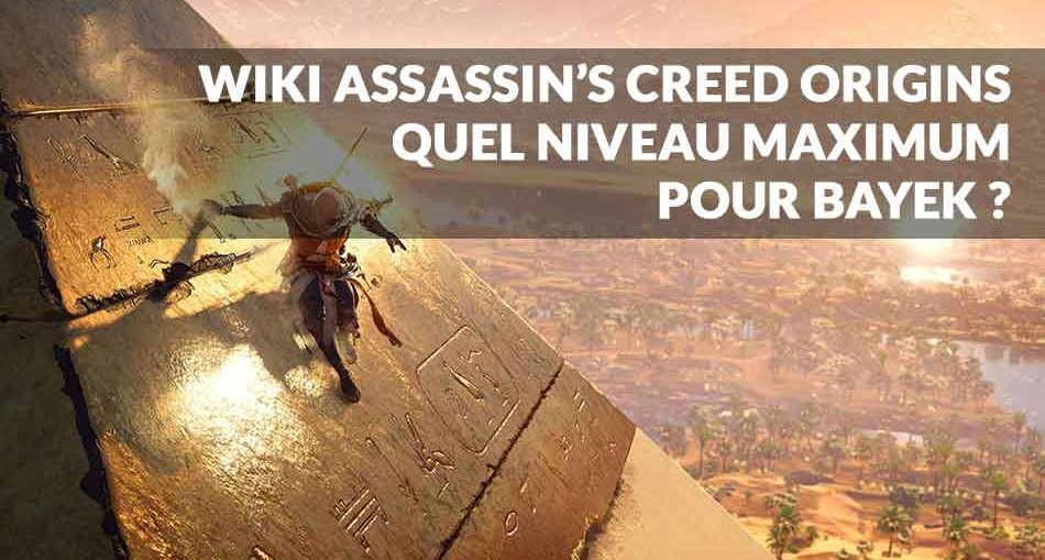 wiki-assassins-Creed-Origins-niveau-max