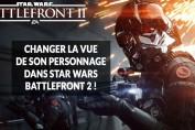 astuce-star-wars-battlefront-2-changer-position-camera
