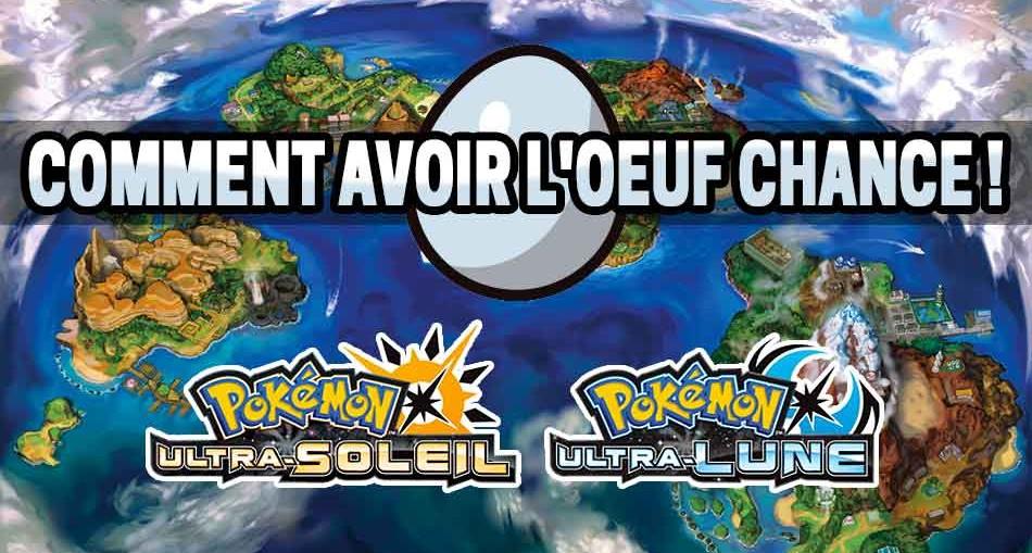 comment-avoir-l-oeuf-chance-pokemon-ultra-soleil-lune