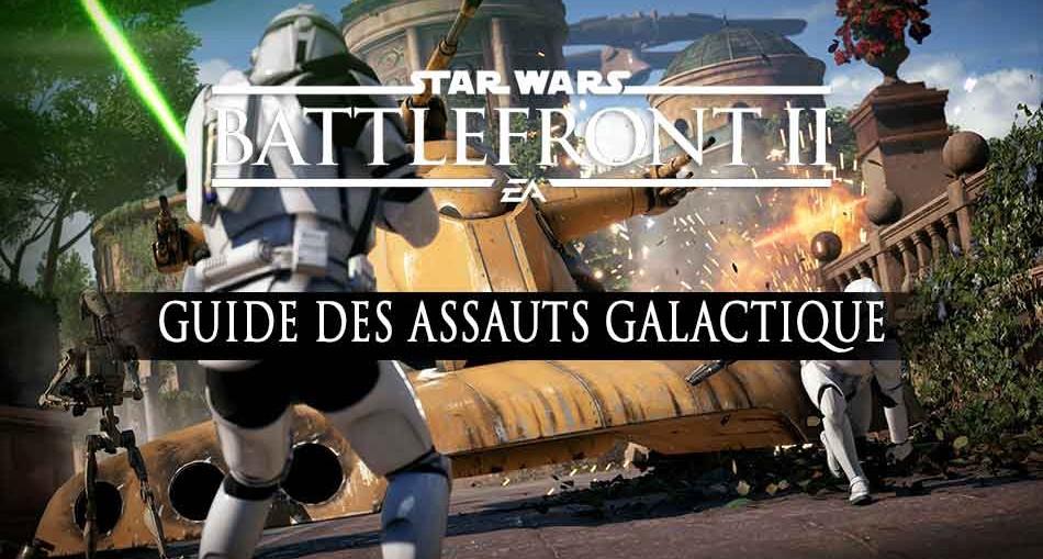 guide-assaut-galactiques-star-wars-battlefront-2