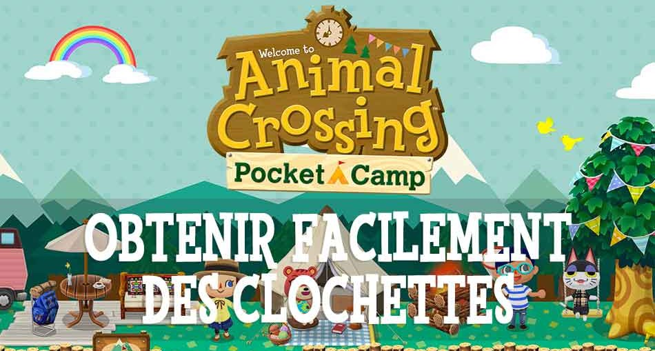 obtenir-facilement-des-clochettes-animal-crossing-pocket-camp