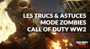 trucs-et-astuces-mode-zombies-CoD-ww2