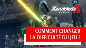 changer-mode-difficulte-xenoblade-chronicles-2
