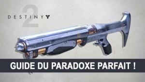 guide-destiny-2-arme-paradoxe-parfait
