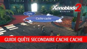 guide-quete-secondaire-xenoblade-chronicles-2-cache-cache
