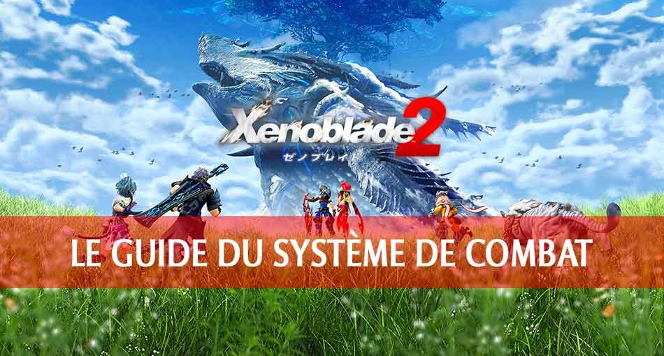 guide-systeme-combat-xenoblade-chronicles-2