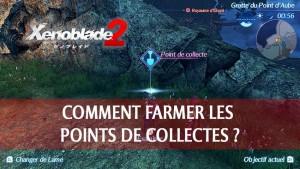 technique-farm-points-de-collectes-xenoblade-chronicles-2