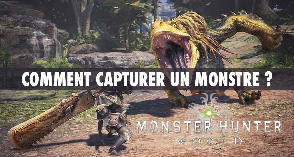 comment-capturer-un-monstre-monster-hunter-world