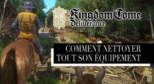 nettoyer-laver-equipement-kingdom-come-deliverance