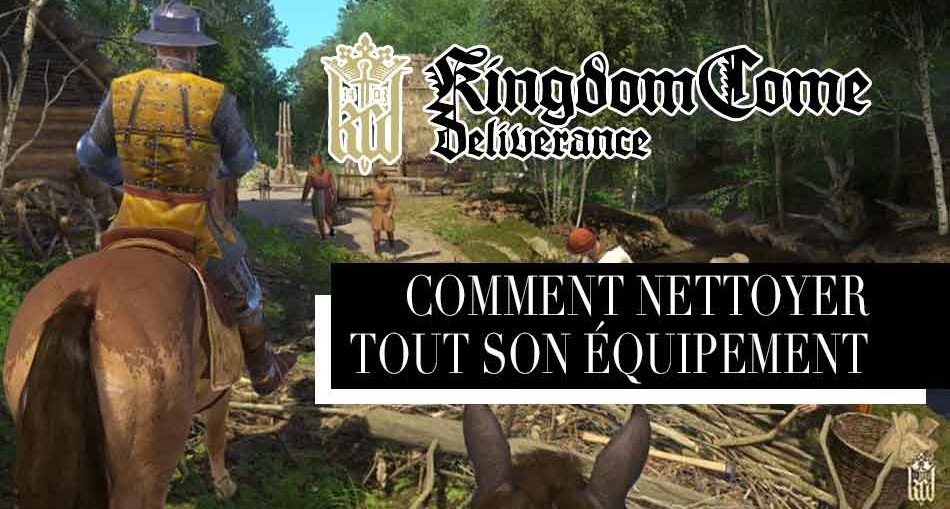 nettoyer-laver-equipement-kingdom-come-deliverance