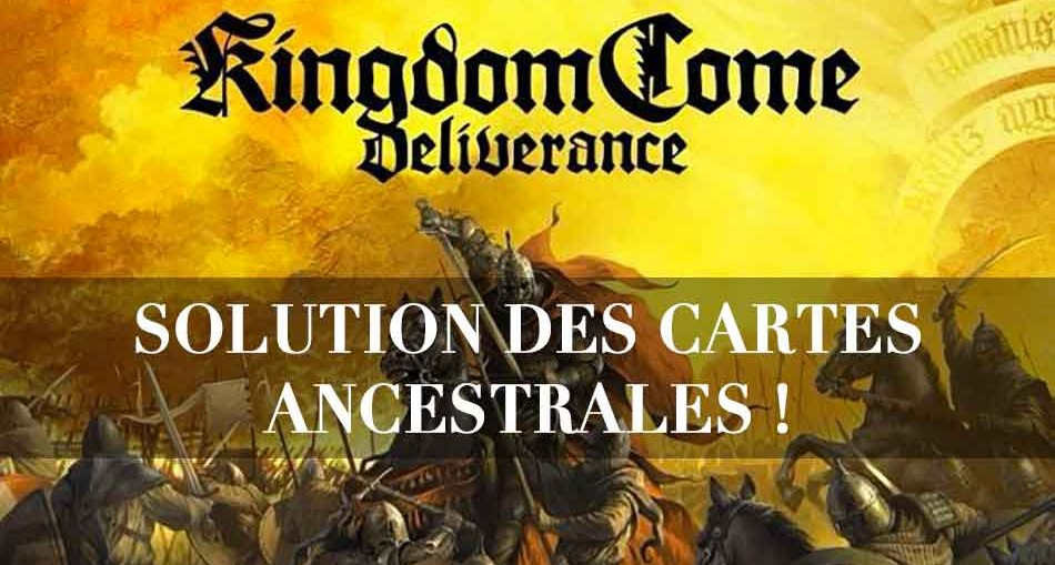 solution-cartes-ancestrales-kingdom-come-deliverance