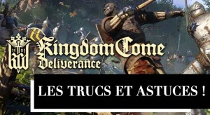 trucs-et-astuces-kingdom-come-deliverance