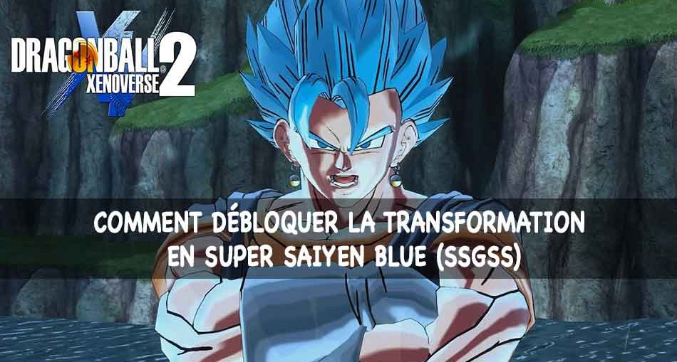 comment-avoir-la-transformation-bleu-dragon-ball-xenorverse-2