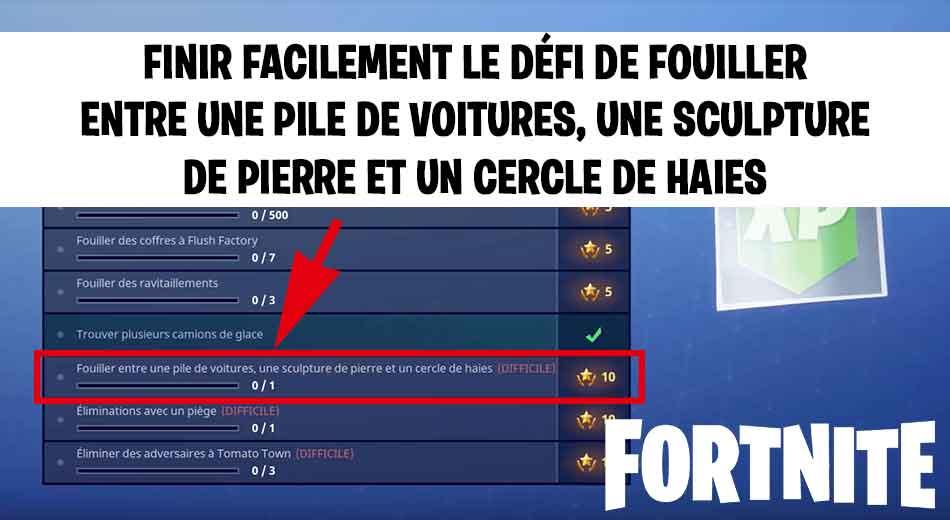 Fortnite Defi Semaine  Reussir Le Defi De Fouiller Entre Une Pile De Voitures Une Sculpture De Pierre Et Un Cercle De Haies Generation Game