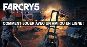 far-cry-5-comment-jouer-en-ligne-avec-un-ami