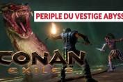 guide-periple-vestige-abyssal-conan-exiles