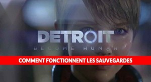 systeme-de-sauvegarde-de-detroit-become-human