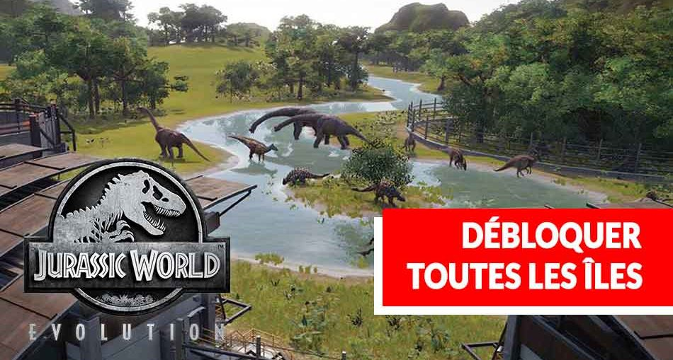 debloquer-ile-parc-jurassic-world-evolution