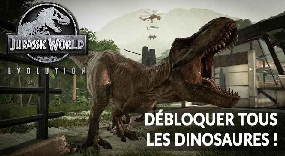Jurassic world evolution comment d bloquer tous les - Liste des dinosaures carnivores ...