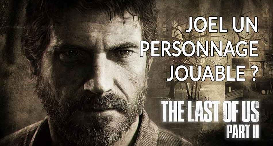 the-last-of-us-2-joel-personnage-jouable