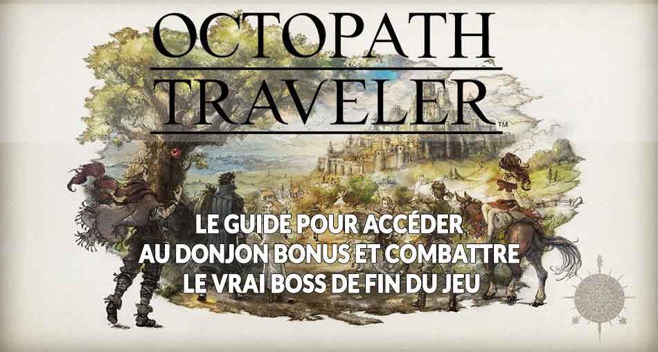 octopath-traveler-guide-donjon-annexe-boss-de-fin