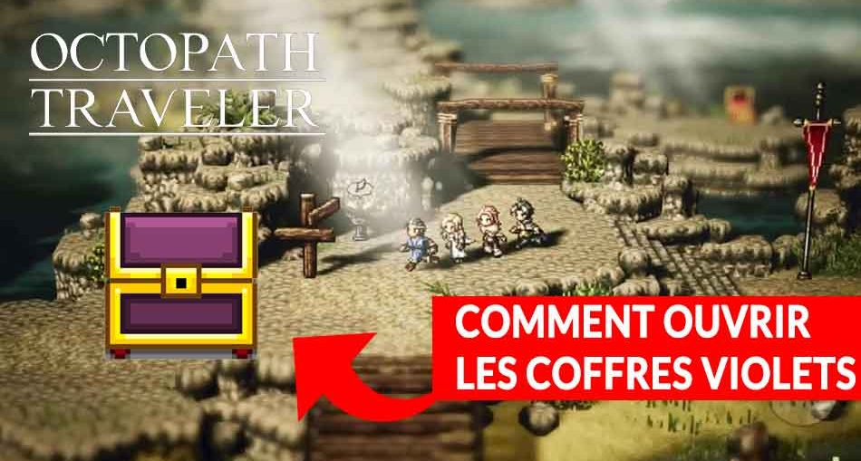ouvrir-coffres-violets-octopath-traveler
