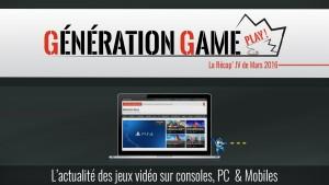 generation game actu jeux vidéo mars 2016