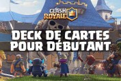 guide-carte-debutant-clash-royal
