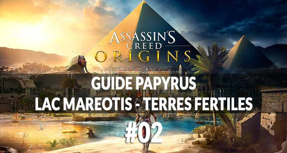 guide-papyrus-lac-mareotis-terres-fertiles-assassins-creed-origins-00