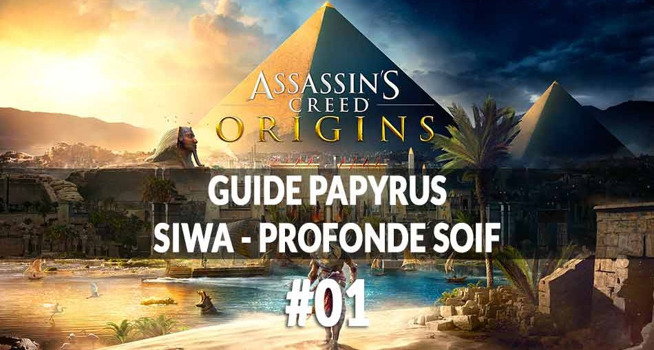 guide-papyrus-siwa-profonde-soif-assassins-creed-origins-00