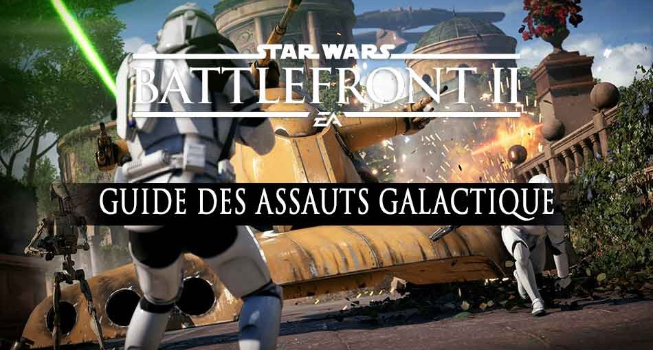 guide-assaut-galactiques-star-wars-battlefront-2