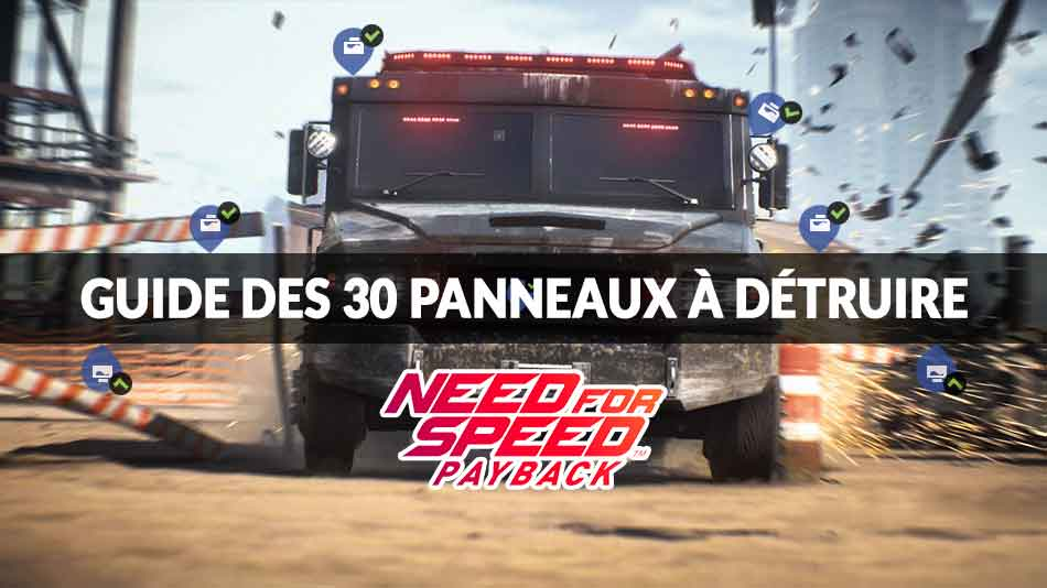guide carte panneaux a detruire need for speed payback 01 generation game. Black Bedroom Furniture Sets. Home Design Ideas