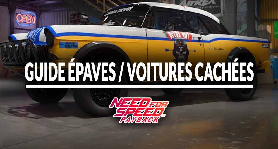 guide-epaves-voitures-caches-need-for-speed-payback