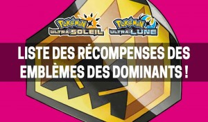 liste-recompenses-emblemes-des-dominants-pokemon-ultra