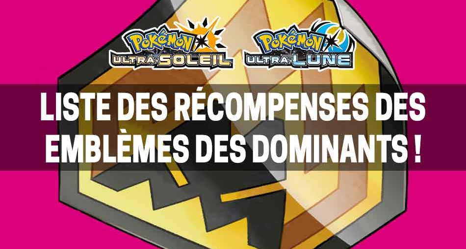 liste-recompenses-emblemes-des-dominants-pokemon-ultra