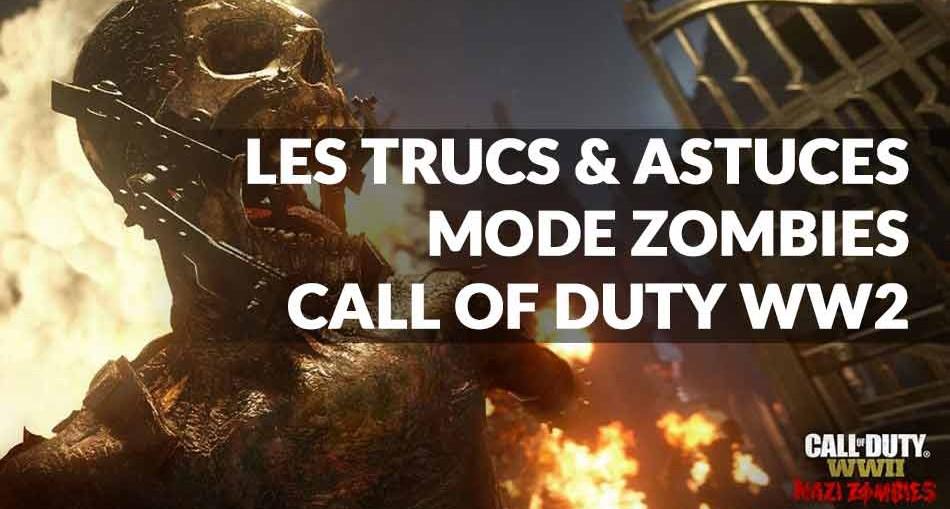 Trucs Et Astuces Mode Zombies CoD Ww2