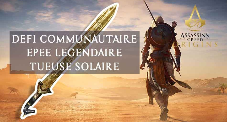 defi-epee-legendaire-tueuse-solaire-assassins-creed-origins