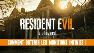 guide-munitions-infinies-resident-evil-7