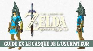 guide-zelda-breath-of-the-wild-casque-xanto-usurpateur
