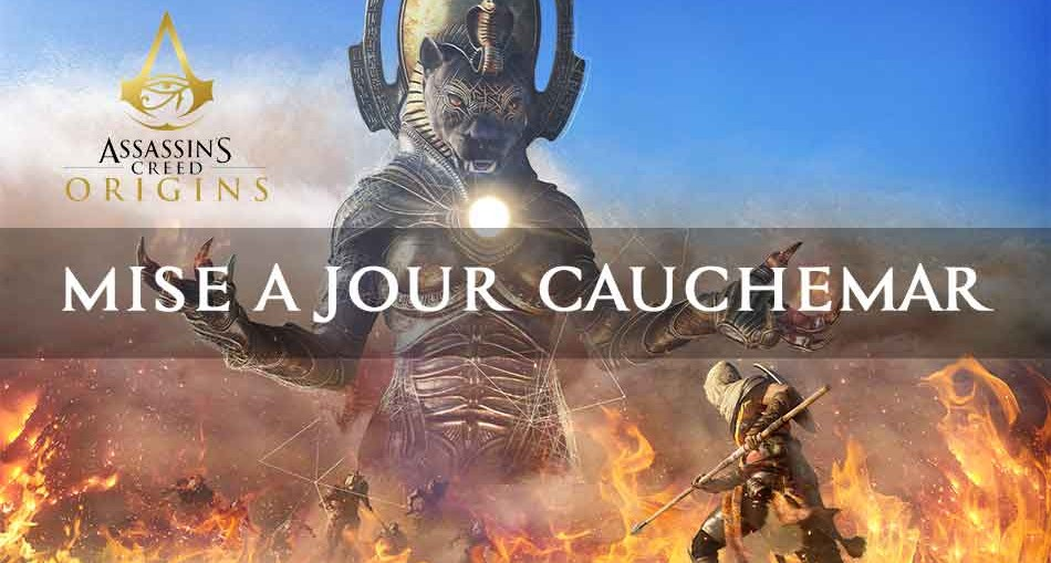 mise-a-jour-cauchemar-assassins-creed-origins
