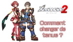 xenoblade-chronicles-2-changer-tenue-des-persos