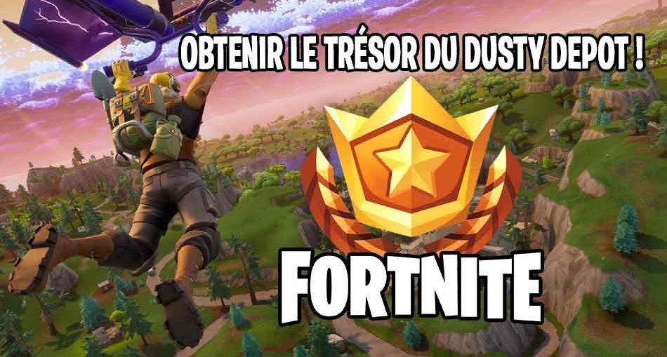 obtenir-le-tresor-du-dusty-depot-fortnite
