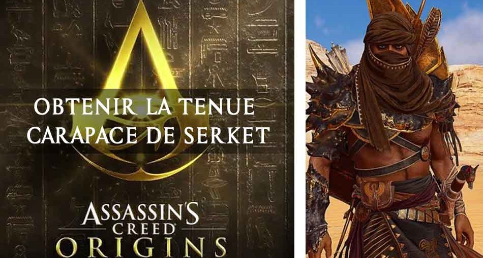 assassins-creed-origin-obtenir-la-tenue-carapace-de-serket