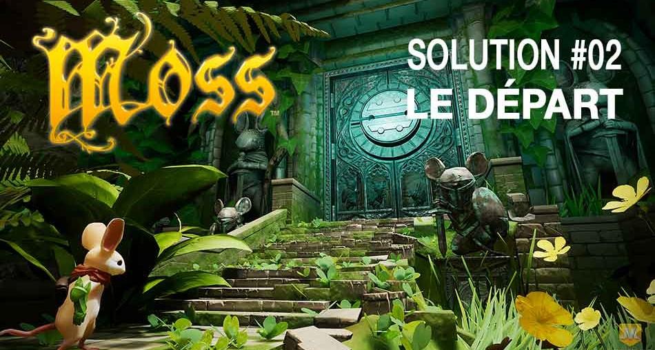 guide-chapitre-2-moss-playstation-vr-le-depart