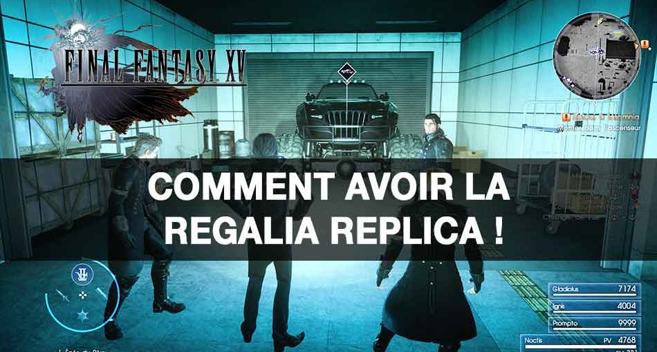 guide-final-fantasy-XV-comment-avoir-la-regalia-replica